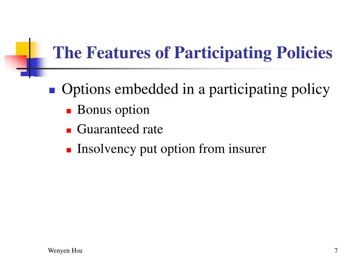 The Features of Participating Policies
