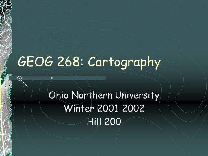Geog 268 cartography