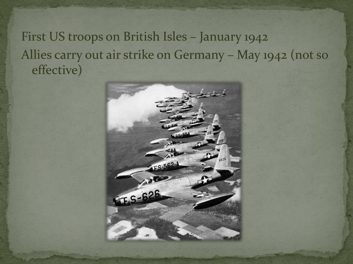First US troops on British Isles – January 1942