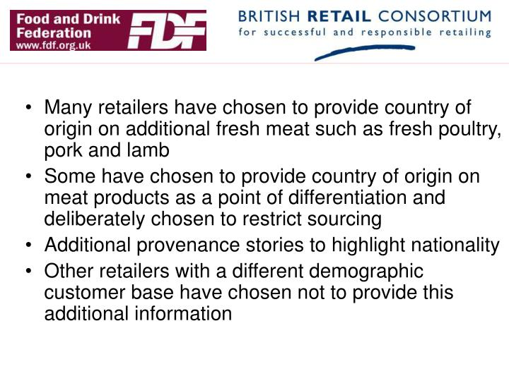 Many retailers have chosen to provide country of origin on additional fresh meat such as fresh poultry, pork and lamb