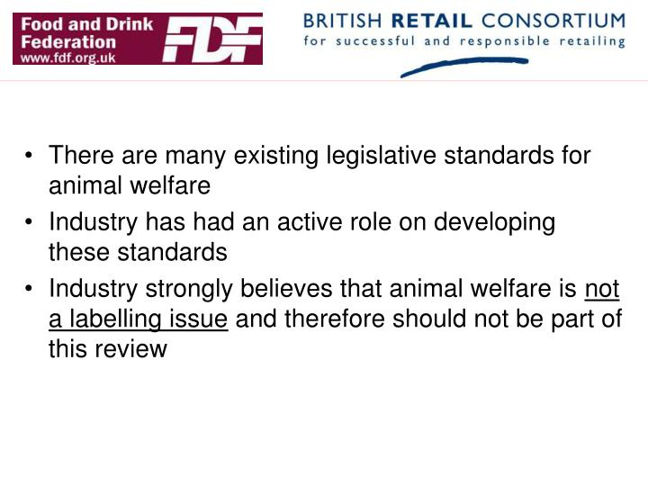 There are many existing legislative standards for animal welfare