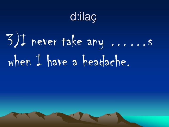 d:ilaç