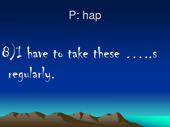 P: hap