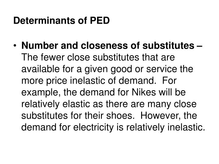 Determinants of PED
