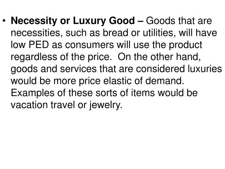 Necessity or Luxury Good –