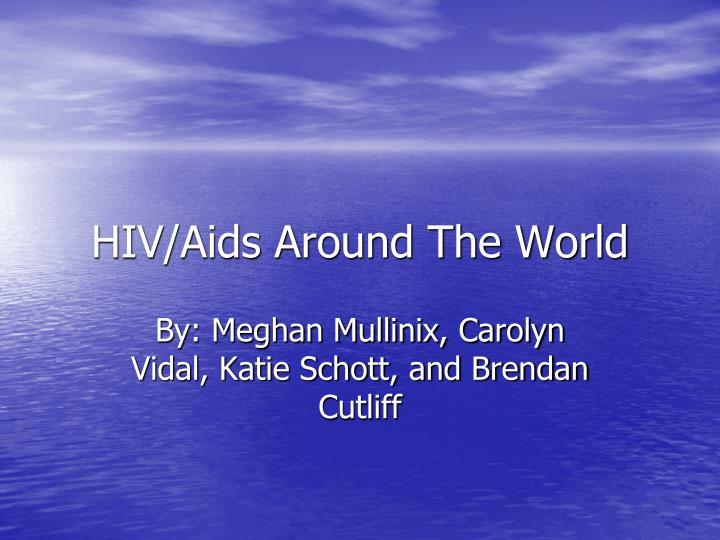 Hiv aids around the world