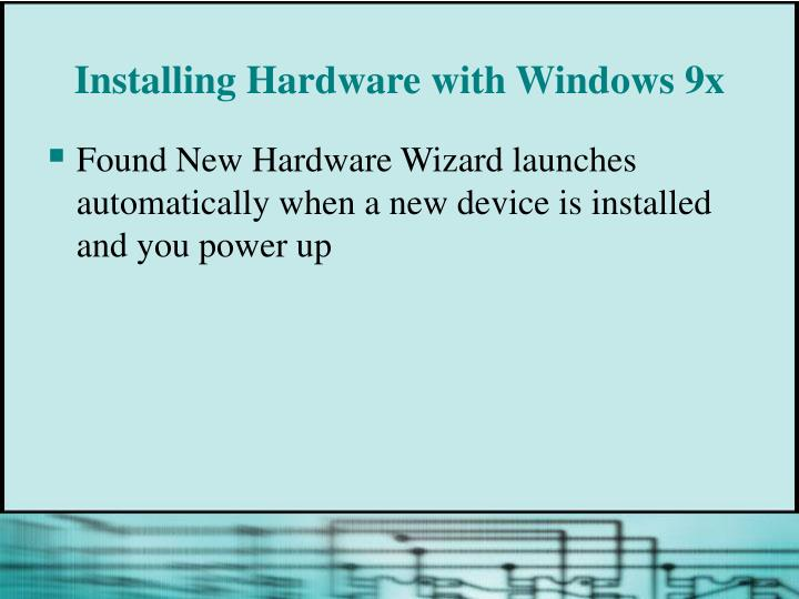 Installing Hardware with Windows 9x