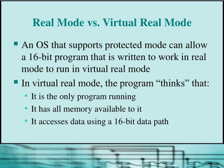 Real Mode vs. Virtual Real Mode