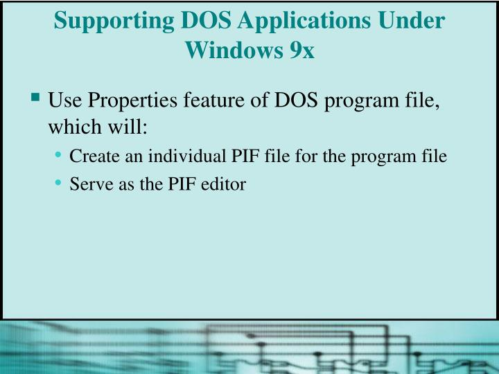 Supporting DOS Applications Under Windows 9x