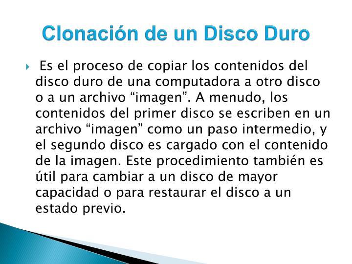 Clonación de un Disco Duro