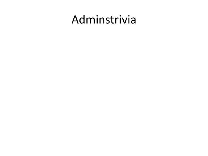 Adminstrivia