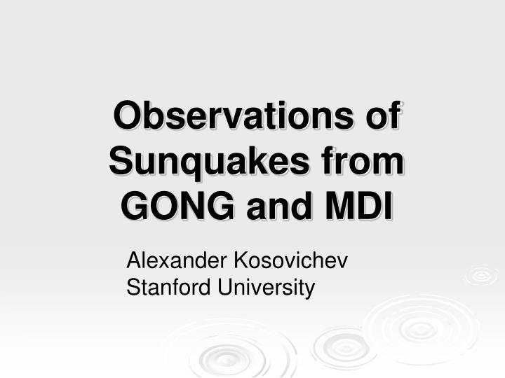 Observations of sunquakes from gong and mdi