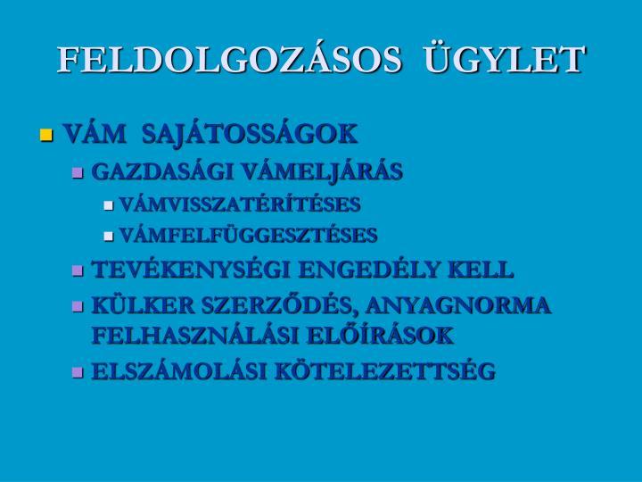 FELDOLGOZÁSOS  ÜGYLET