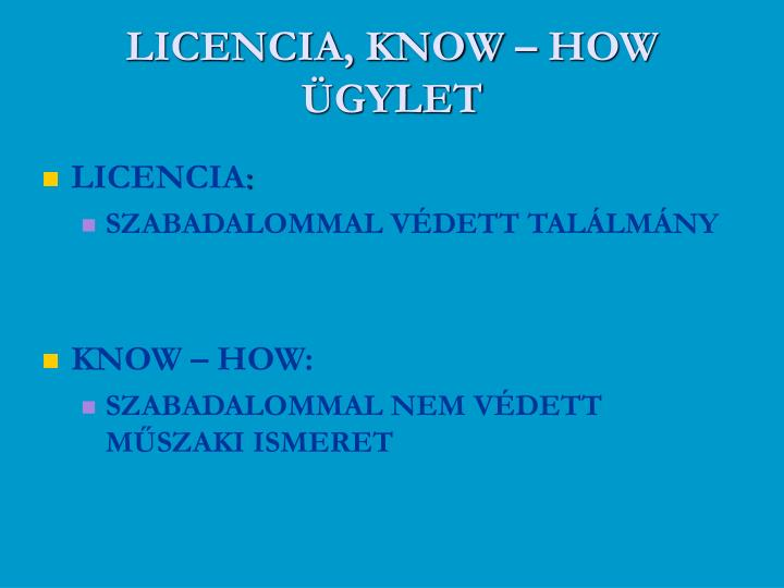 LICENCIA, KNOW – HOW ÜGYLET