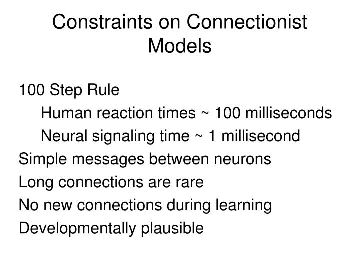 Constraints on Connectionist Models