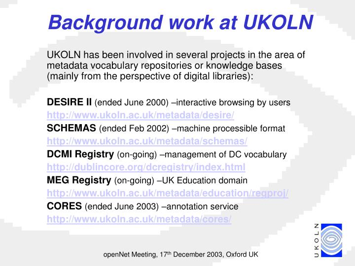 Background work at UKOLN