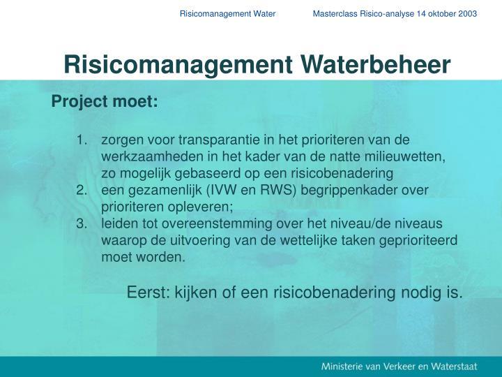 Risicomanagement Water                Masterclass Risico-analyse 14 oktober 2003