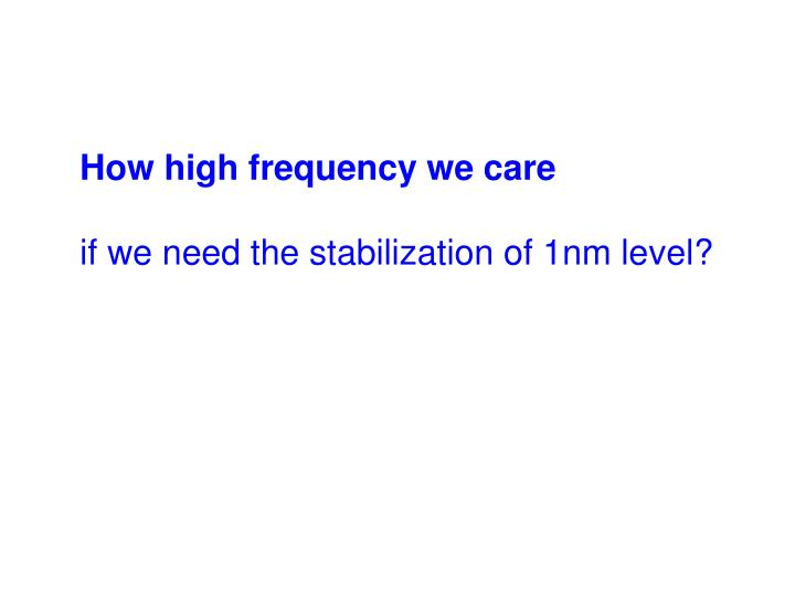 How high frequency we care