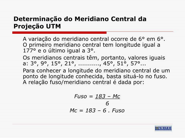 Determinação do Meridiano Central da Projeção UTM