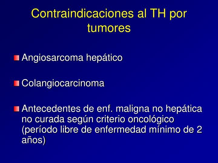 Contraindicaciones al TH por tumores