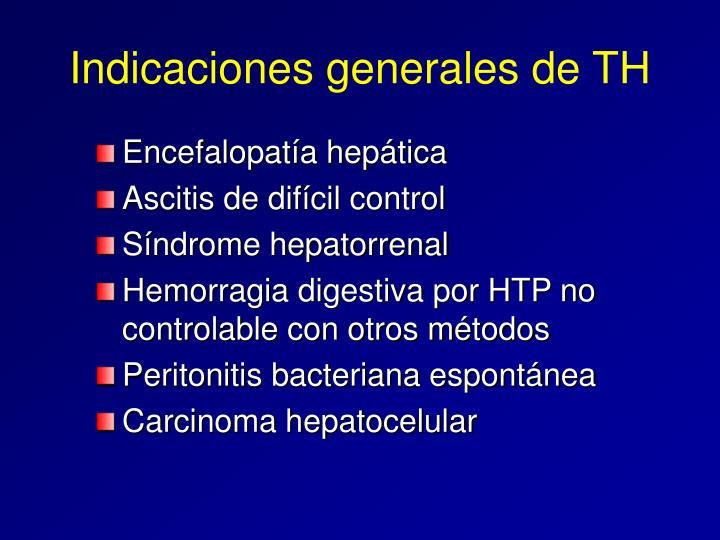 Indicaciones generales de TH