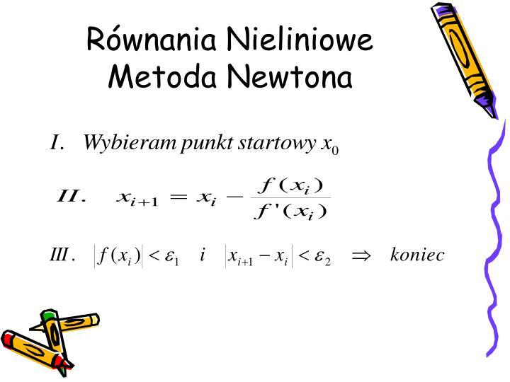 Równania Nieliniowe Metoda Newtona