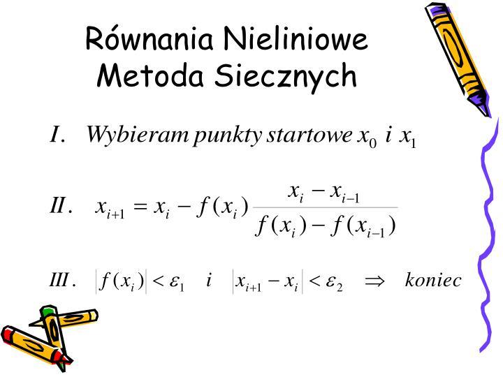 Równania Nieliniowe  Metoda Siecznych