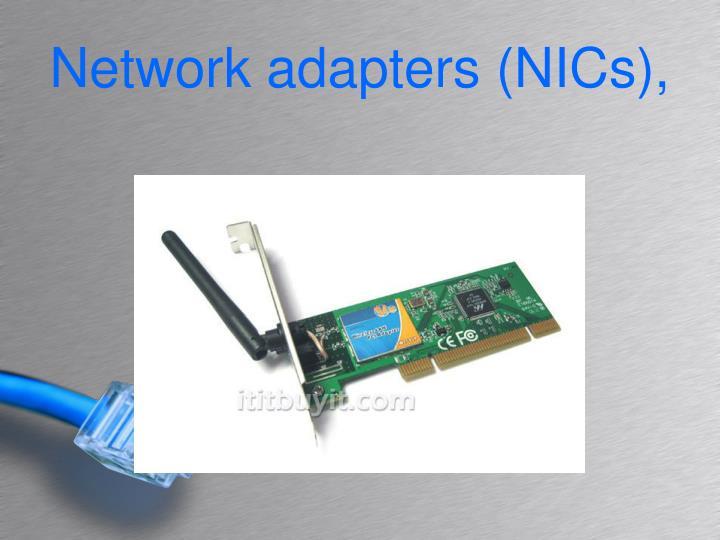 Network adapters (NICs),