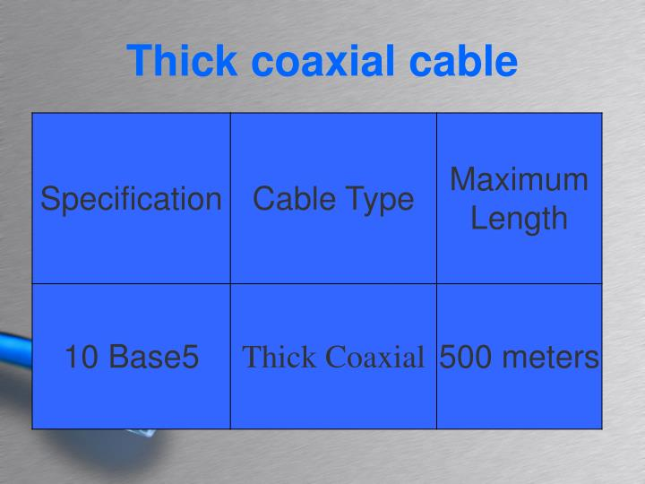 Thick coaxial cable