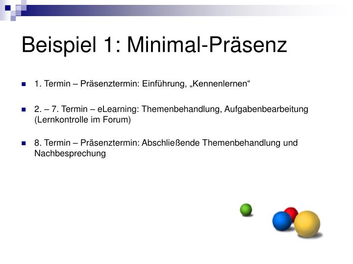 Beispiel 1: Minimal-Präsenz