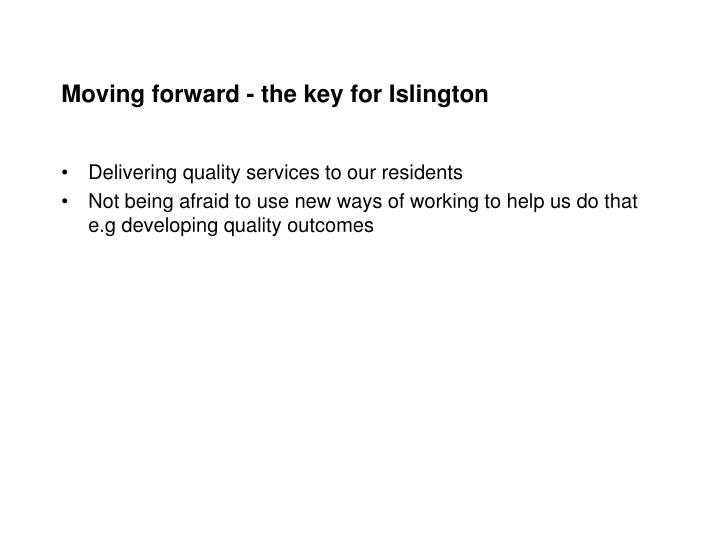 Moving forward - the key for Islington