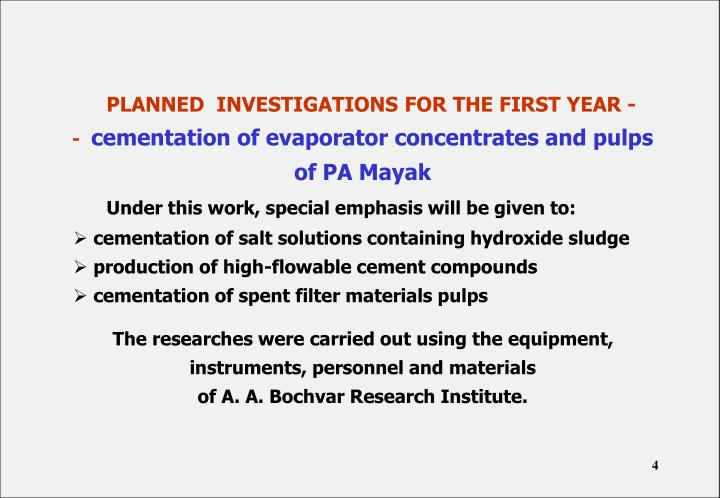 PLANNED  INVESTIGATIONS FOR THE FIRST YEAR -