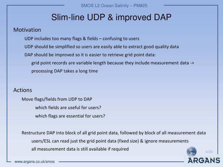 Slim-line UDP & improved DAP