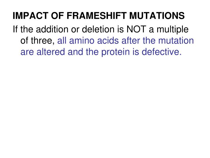 IMPACT OF FRAMESHIFT MUTATIONS