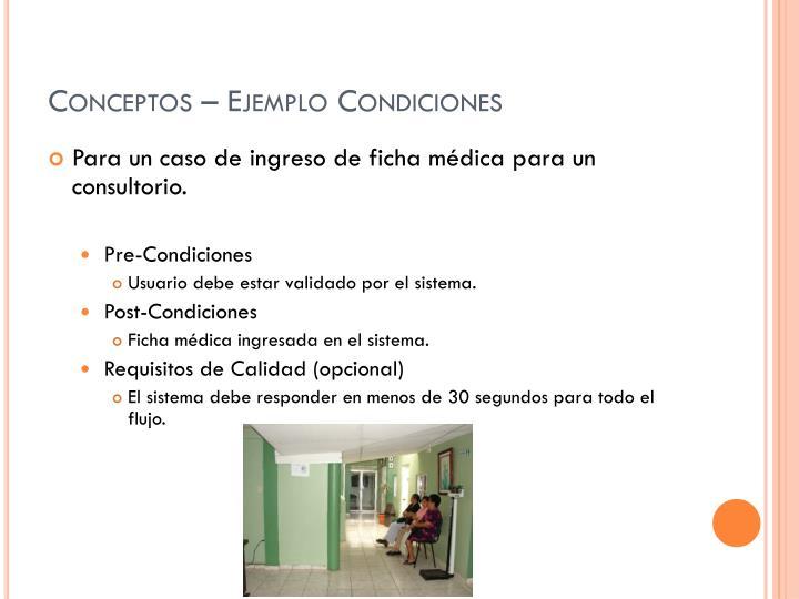 Conceptos – Ejemplo Condiciones