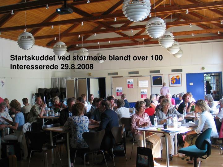 Startskuddet ved stormøde blandt over 100 interesserede 29.8.2008