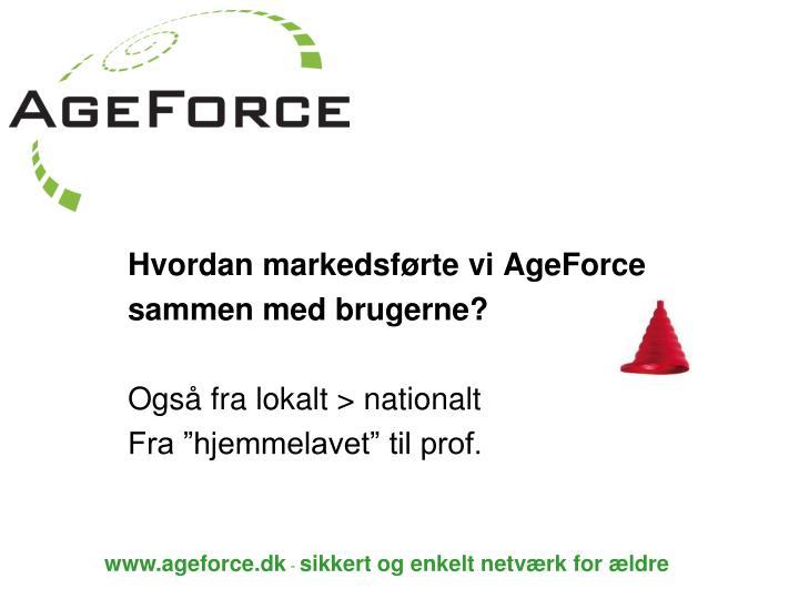 Hvordan markedsførte vi AgeForce