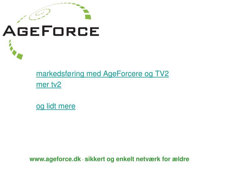 markedsføring med AgeForcere og TV2