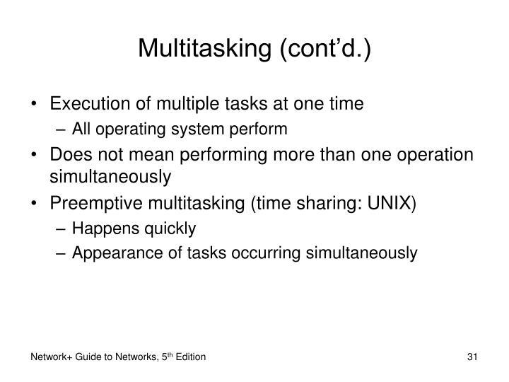 Multitasking (cont'd.)