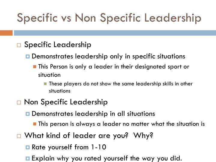 Specific vs Non Specific Leadership
