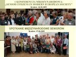1 konferencja mi dzynarodowa senior citizens in modern european society krak w 16 06 2009