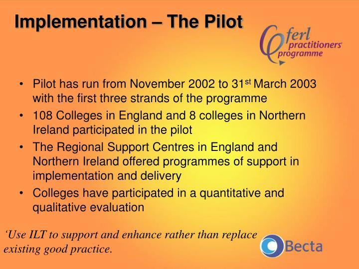 Implementation – The Pilot