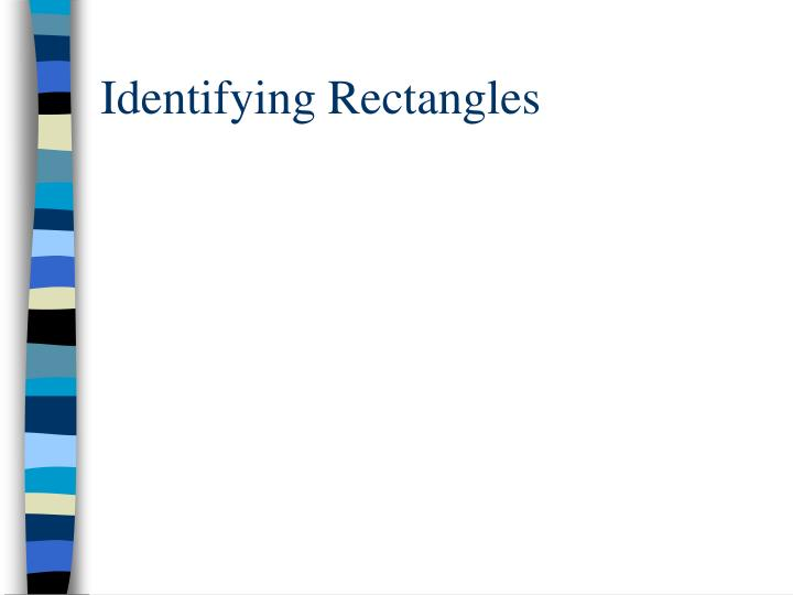 Identifying Rectangles