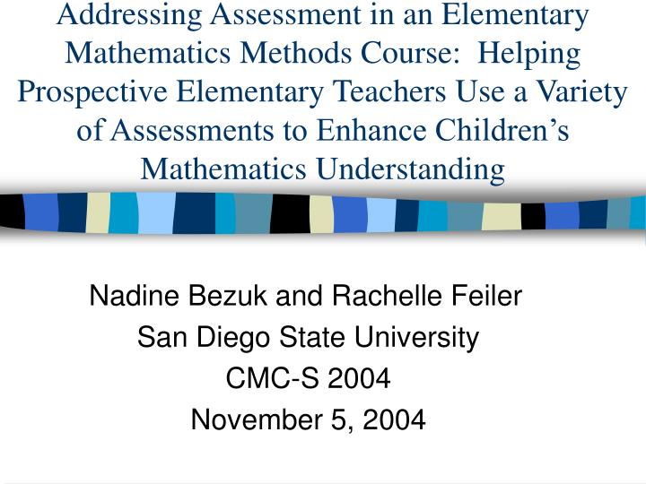 Addressing Assessment in an Elementary Mathematics Methods Course:  Helping Prospective Elementary Teachers Use a Variety of Assessments to Enhance Children's Mathematics Understanding