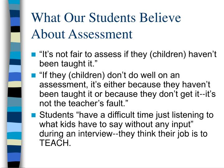 What Our Students Believe About Assessment