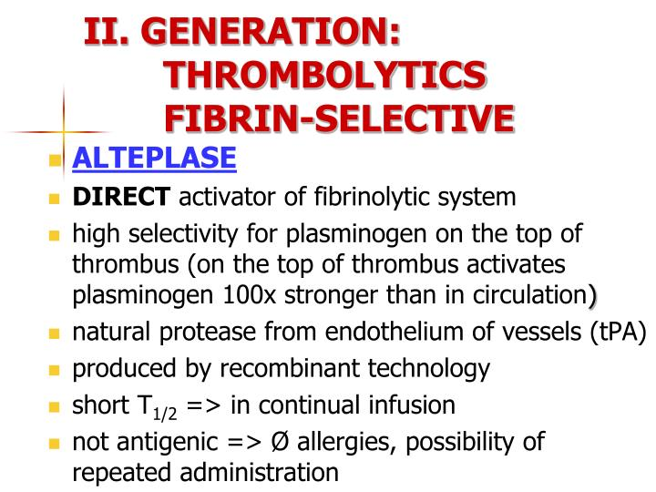 II. GENERATION: THROMBOLYTICS FIBRIN-SELECTIVE