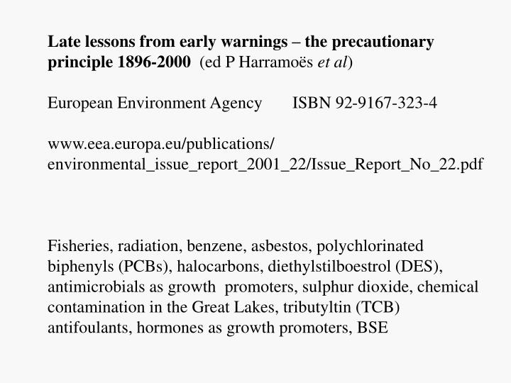 Late lessons from early warnings – the precautionary principle 1896-2000