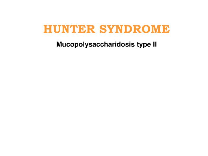 HUNTER SYNDROME