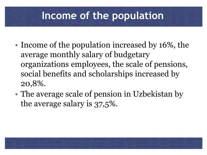 Income of the population