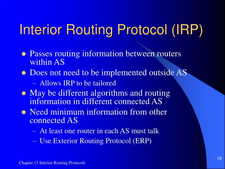 Interior Routing Protocol (IRP)